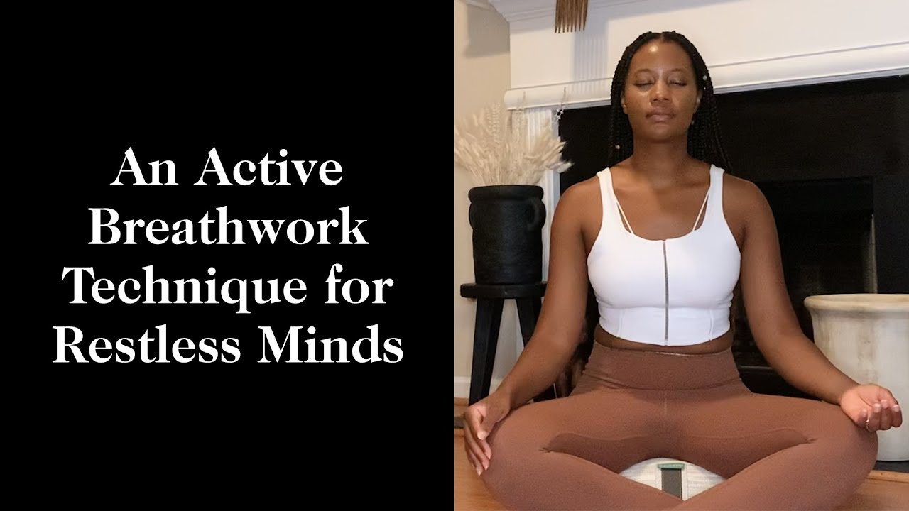 An Active Breathwork Technique for Restless Minds