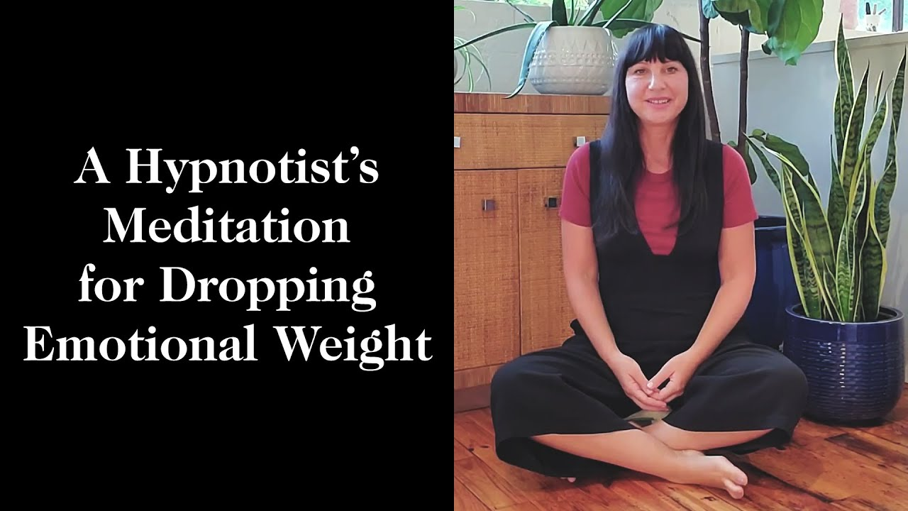 A Hypnotist's Meditation for Dropping Emotional Weight